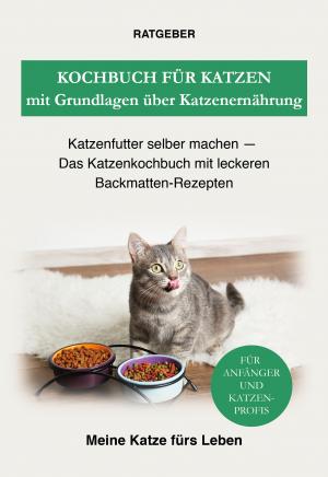 Kochbuch für Katzen mit Grundlagen über Katzenernährung