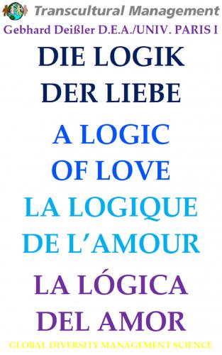 DIE LOGIK DER LIEBE. A LOGIC OF LOVE.  LA LOGIQUE DE L'AMOUR