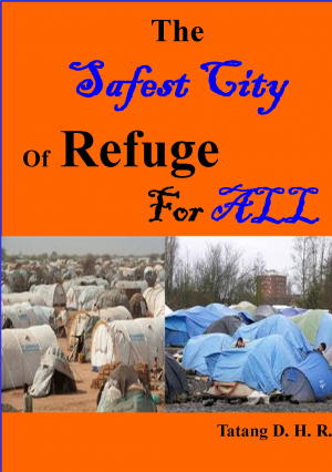 THE SAFEST CITY OF REFUGE FOR ALL REFUGEES...