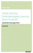 TKQ01 XX4 ESA Einsendeaufgabe Loesung Note1 Punkte97