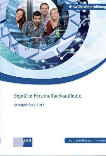 Abschlussprüfung Personalfachkauffrau Herbst 2017