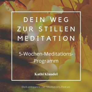 Dein Weg zur stillen Meditation