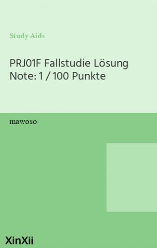 PRJ01F Fallstudie Lösung Note: 1 / 100 Punkte