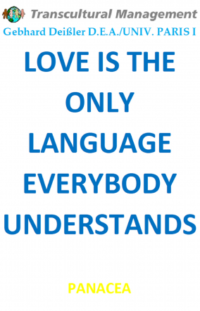 LOVE IS THE ONLY LANGUAGE EVERYBODY UNDERSTANDS