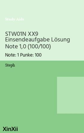 STW01N XX9 Einsendeaufgabe Lösung Note 1,0 (100/100)