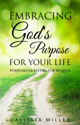 Embracing God's Purpose for Your Life