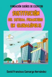SUSTITUCIÓN DEL SISTEMA FINANCIERO EN GLOBALÓPOLIS