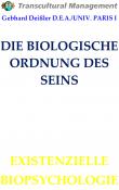 DIE BIOLOGISCHE ORDNUNG DES SEINS