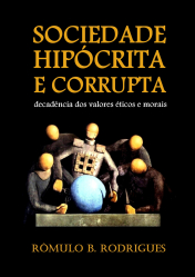 SOCIEDADE HIPÓCRITA E CORRUPTA