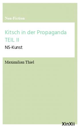 Kitsch in der Propaganda TEIL II