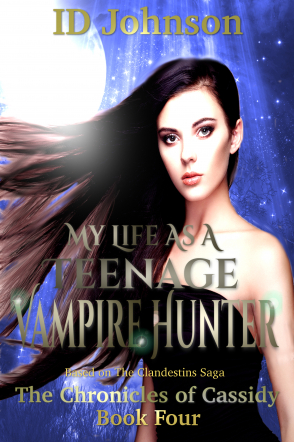 My Life as a Teenage Vampire Hunter