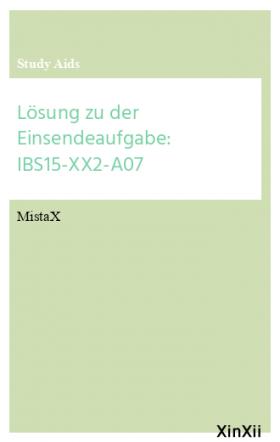 Lösung zu der Einsendeaufgabe: IBS15-XX2-A07