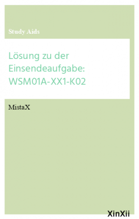 Lösung zu der Einsendeaufgabe: WSM01A-XX1-K02