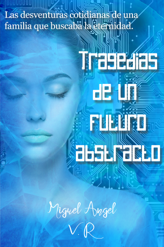 Tragedias de un futuro abstracto