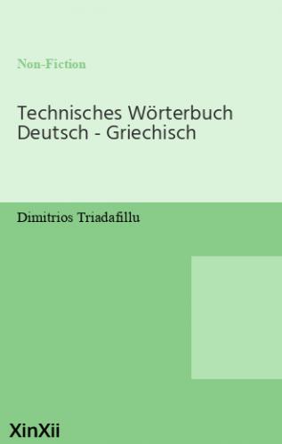 Technisches Wörterbuch Deutsch - Griechisch