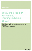 BPR 3, BPR 3-XX1-K07, Kosten- und Leistungsrechnung, Aktuell !