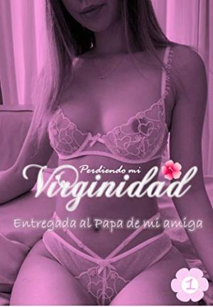 Adios a mi virginidad - entregada al papa de mi amiga