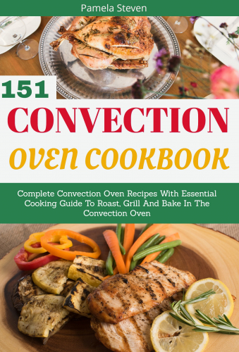 Convection Oven Cookbook