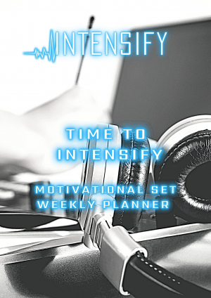 TIME TO INTENSIFY MOTIVATIONAL SET AND WEEKLY PLANNER
