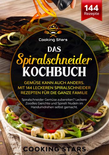 Das Spiralschneider Kochbuch
