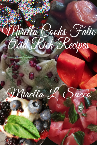 Mirella Cooks Folic Acid Rich Recipes