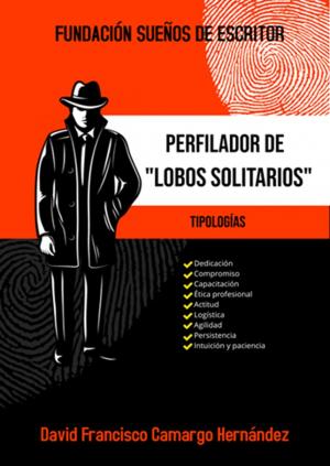 """PERFILADOR DE """"LOBOS SOLITARIOS"""""""
