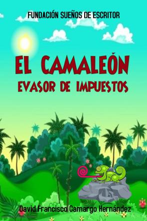 EL CAMALEÓN EVASOR DE IMPUESTOS