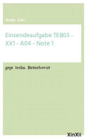 Einsendeaufgabe TEB03 - XX1 - A04 - Note 1