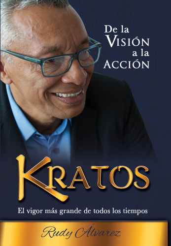 Rudy Alvarez Kratos De la visión a la acción