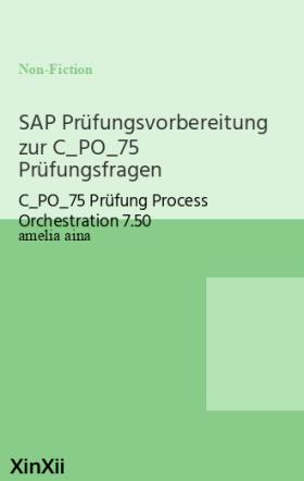 SAP Prüfungsvorbereitung zur C_PO_75 Prüfungsfragen