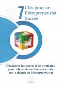 7 Clés pour un Entrepreneuriat Succès