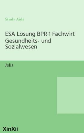 ESA Lösung BPR 1 Fachwirt Gesundheits- und Sozialwesen