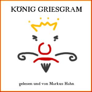 König Griesgram