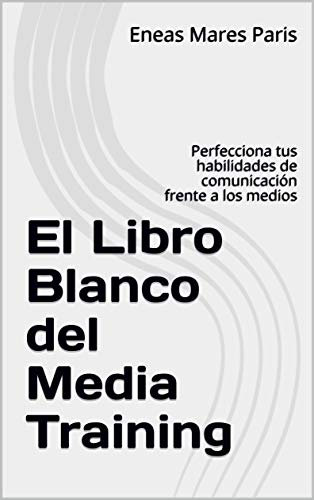 El Libro Blanco del Media Training
