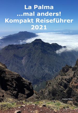 La Palma ...mal anders! Kompakt Reiseführer 2021