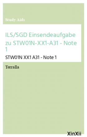 ILS/SGD Einsendeaufgabe zu STW01N-XX1-A31 - Note 1