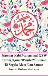 Nasehat Nabi Muhammad SAW Untuk Kaum Wanita Muslimah