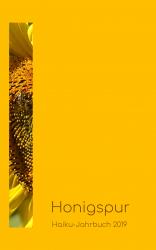 Haiku-Jahrbuch 2019: Honigspur