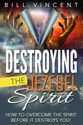 Destroying the Jezebel Spirit