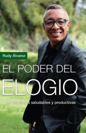 Rudy Alvarez El poder del Elogio