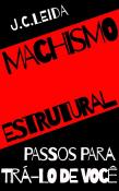 Machismo estrutural: passos para tirá-lo de você