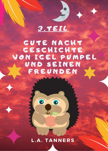 Gute Nacht Geschichte von Igel Pumpel und seinen Freunden