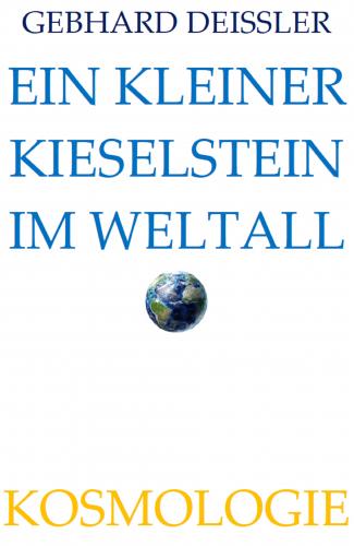 EIN KLEINER KIESELSTEIN IM WELTALL