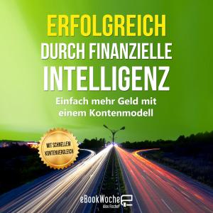 Erfolgreich durch finanzielle Intelligenz
