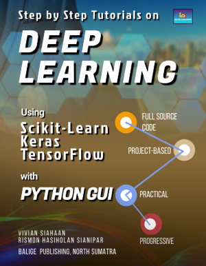 STEP BY STEP TUTORIALS ON DEEP LEARNING