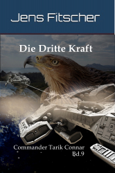 Die Dritte Kraft (Commander Tarik Connar Bd.9)