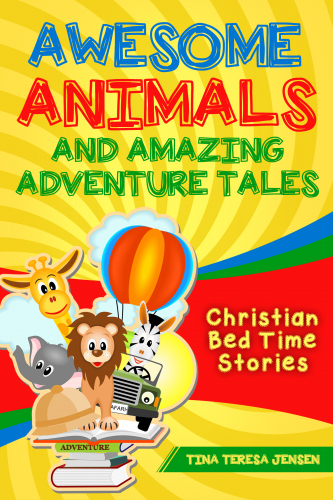 Awesome Animals and Amazing Adventure Tales