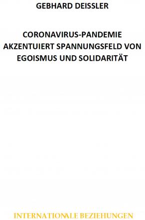 CORONAVIRUS-PANDEMIE AKZENTUIERT SPANNUNGSFELD VON EGOISMUS UN