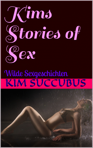 Kims Stories of Sex