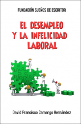 EL DESEMPLEO Y LA INFELICIDAD LABORAL
